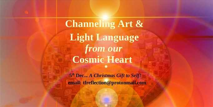 Channeling Art from our Cosmic Heart & Light Language  - A perfect Christmas gift to self!