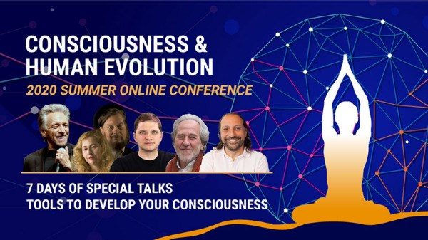 The Consciousness and Human Evolution Online Conference 2020