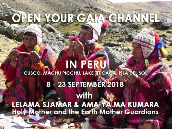 Peru Pilgrimage - OPEN YOUR GAIA CHANNEL