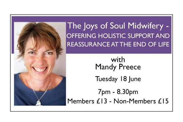 The Joys of Soul Midwifery - Offering Holistic Support and Reassurance at the End of Life