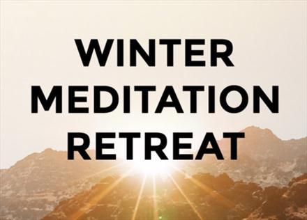 Winter Meditation Retreat Dec 26th - Jan 1st.