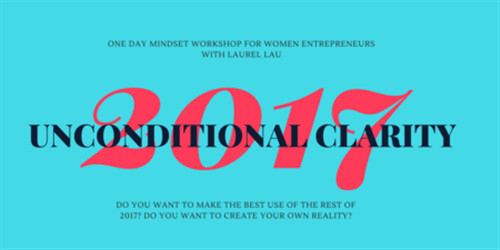 UNCONDITIONAL CLARITY: transformational workshop for women- JULY16 - LONDON