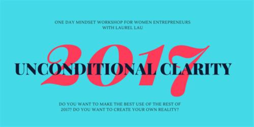 Unconditional Clarity workshop for women entrepreneurs - August 20. London.