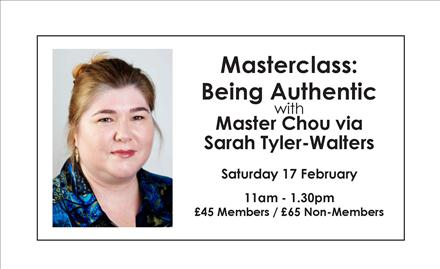 Masterclass: Being Authentic with Master Chou via Sarah Tyler-Walters