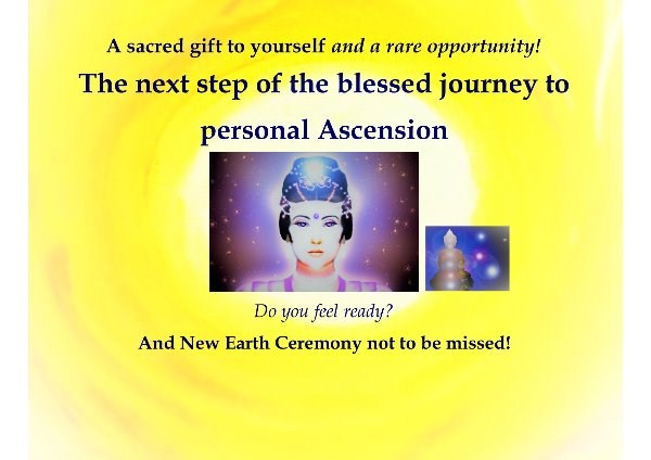 Next step of the blessed journey to personal Ascension & New Earth sacred Ceremony