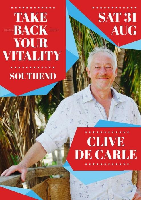 Take Back Your Vitality: Clive de Carle Southend Workshop
