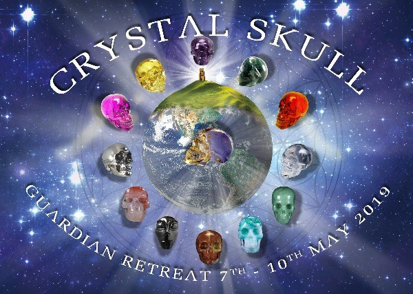 Crystal Skull Guardian Retreat-7,8,9,10 May 2019-Nr Glastonbury